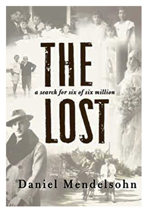 Recommended Reading: The Lost:  A Search for Six of Six Million by Daniel Mendelsohn